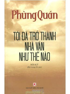 ee27843c21b1642199c39a5f88d92b66Hồi ký Phùng Quán   Tôi đã trở thành nhà văn như thế nào 1 984x1500 w b